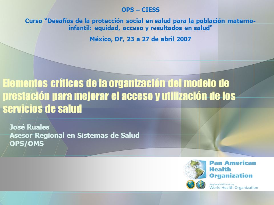 José Ruales Asesor Regional en Sistemas de Salud OPS/OMS