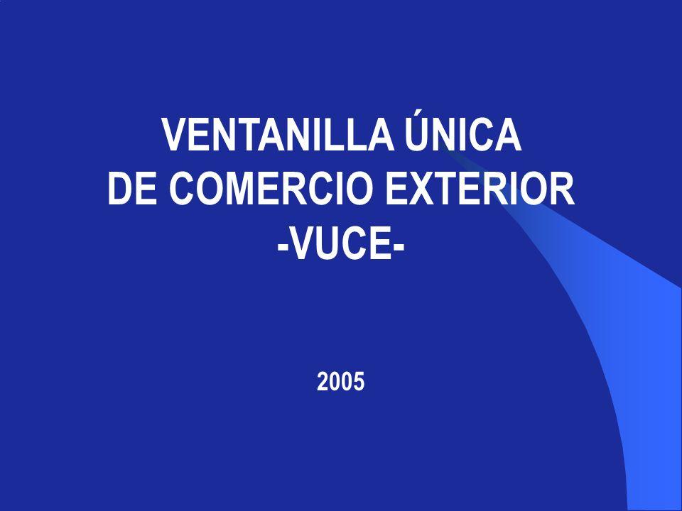 VENTANILLA ÚNICA DE COMERCIO EXTERIOR -VUCE-