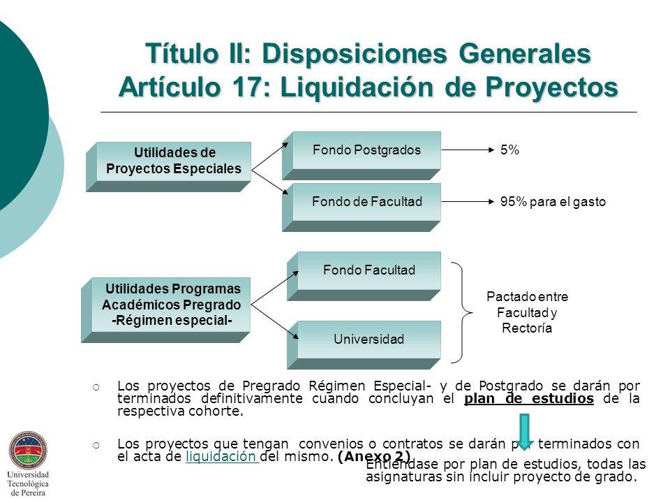Título II: Disposiciones Generales Artículo 17: Liquidación de Proyectos