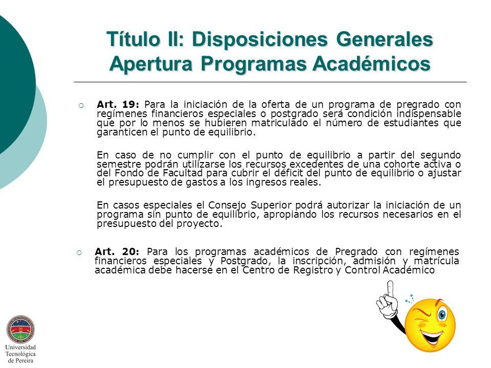 Título II: Disposiciones Generales Apertura Programas Académicos