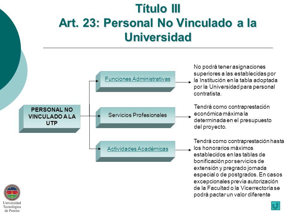 Título III Art. 23: Personal No Vinculado a la Universidad