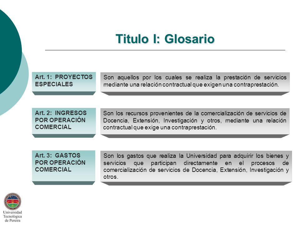 Titulo I: Glosario Art. 1: PROYECTOS ESPECIALES