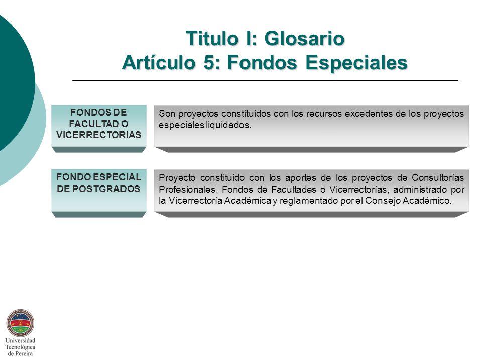 Titulo I: Glosario Artículo 5: Fondos Especiales