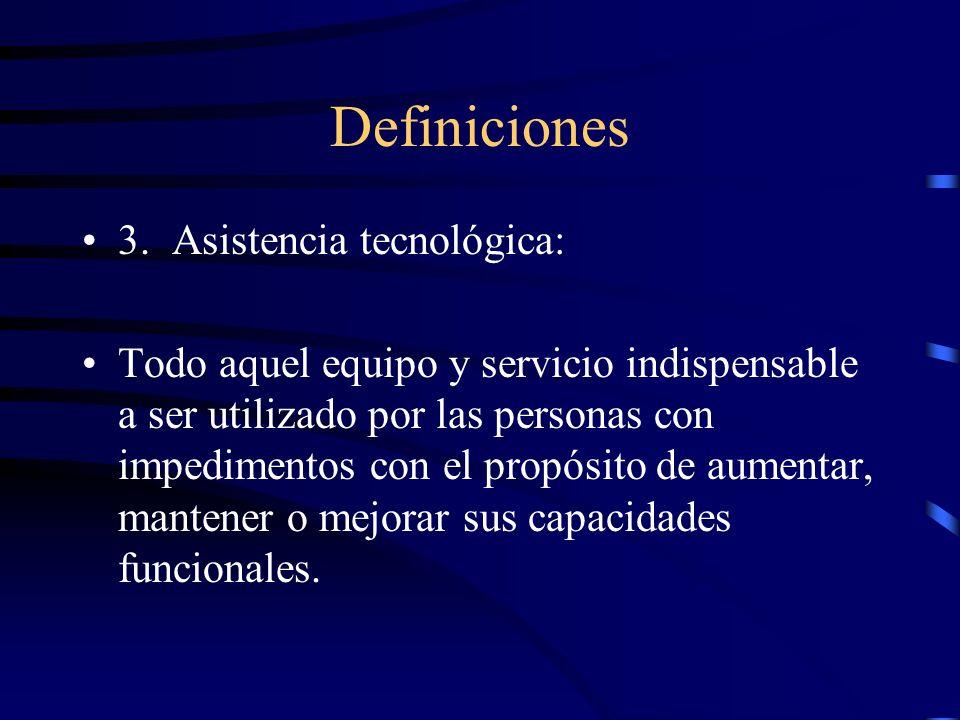 Definiciones 3. Asistencia tecnológica: