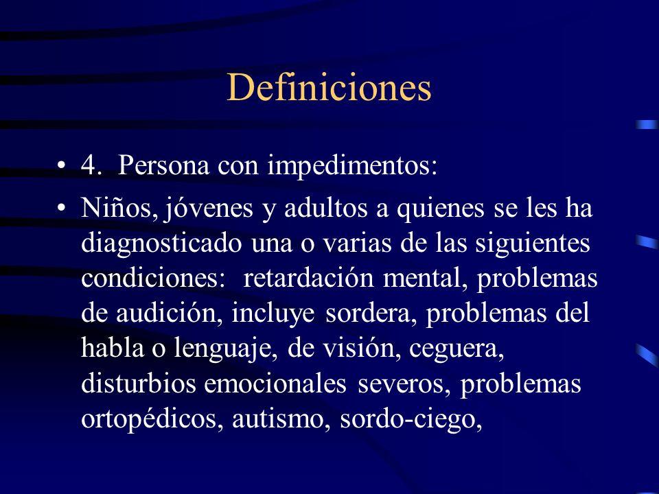 Definiciones 4. Persona con impedimentos: