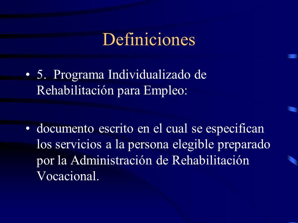 Definiciones 5. Programa Individualizado de Rehabilitación para Empleo: