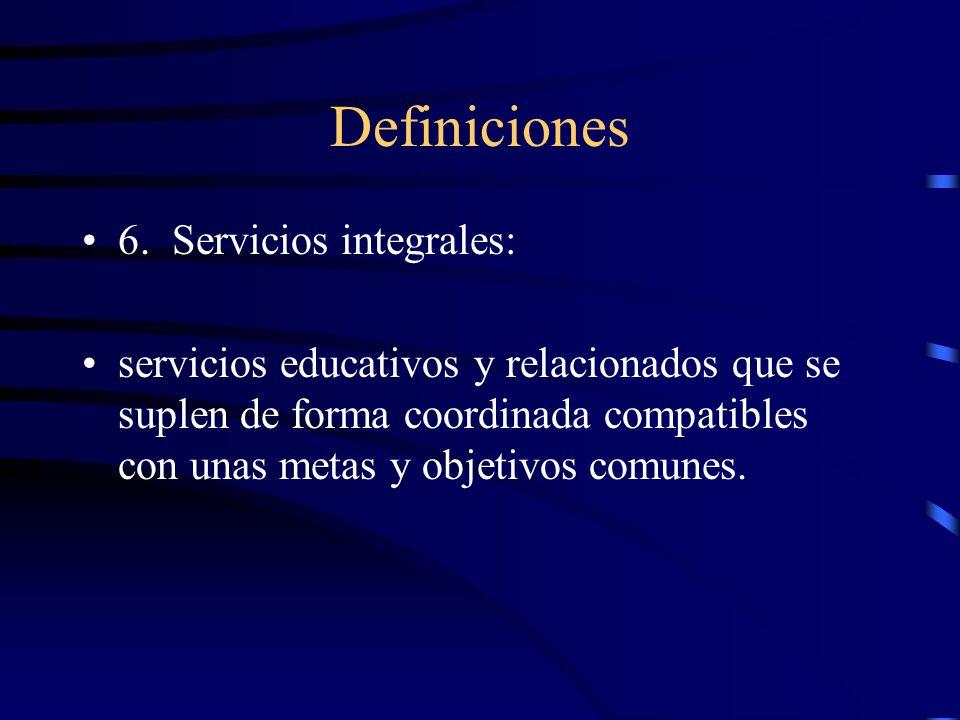 Definiciones 6. Servicios integrales: