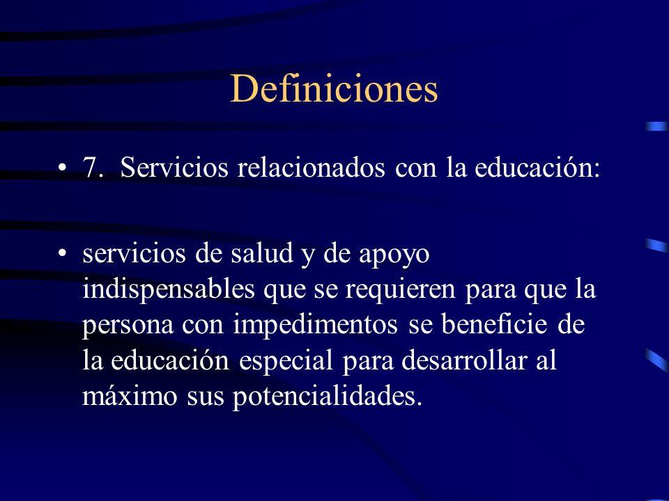 Definiciones 7. Servicios relacionados con la educación: