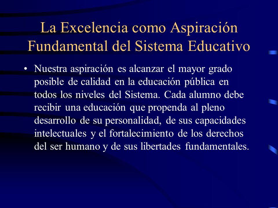 La Excelencia como Aspiración Fundamental del Sistema Educativo