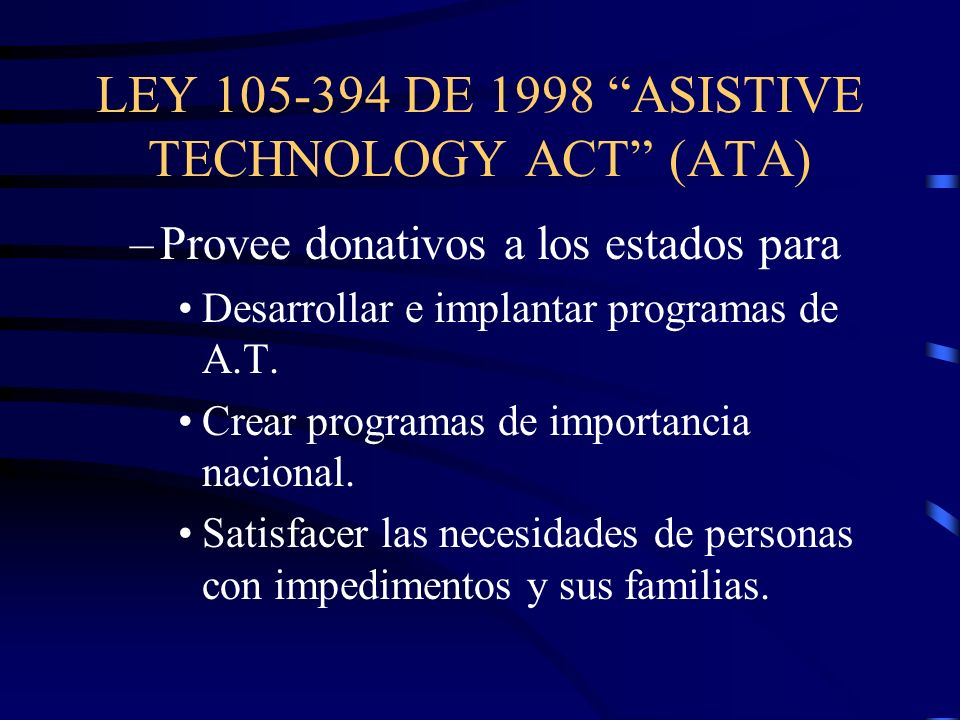 LEY 105-394 DE 1998 ASISTIVE TECHNOLOGY ACT (ATA)