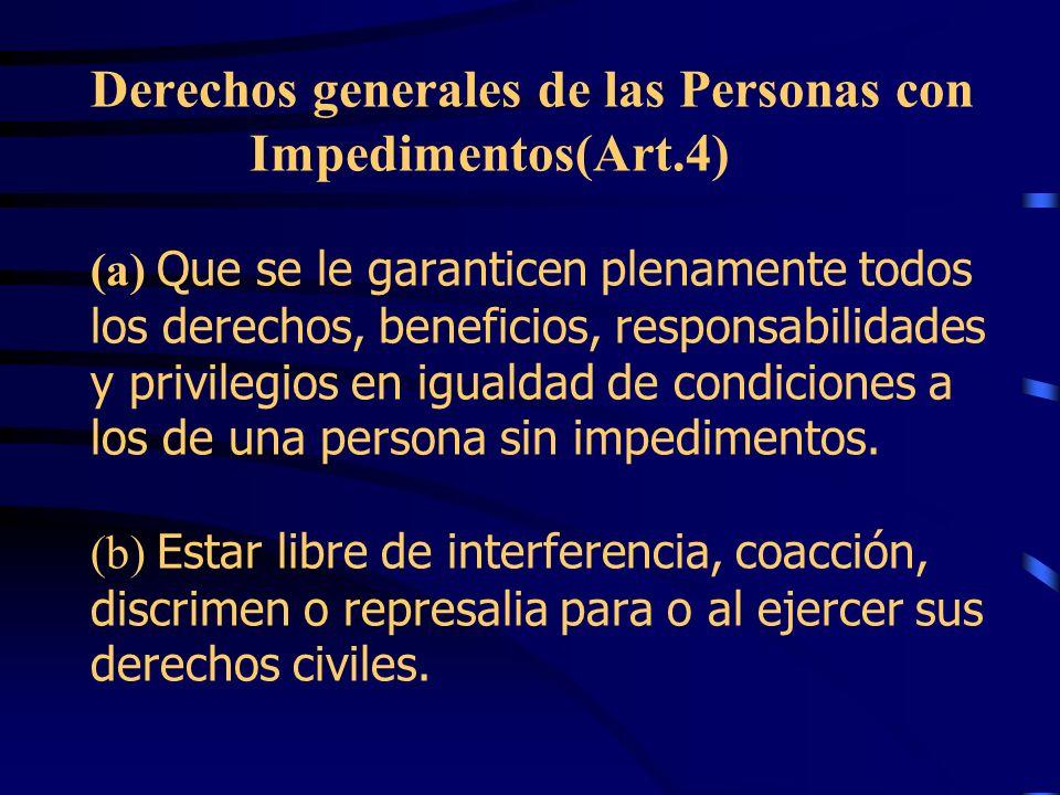 Derechos generales de las Personas con Impedimentos(Art