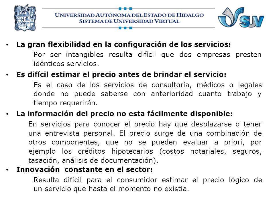La gran flexibilidad en la configuración de los servicios: