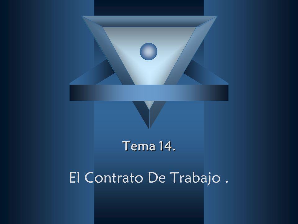 Tema 14. El Contrato De Trabajo .