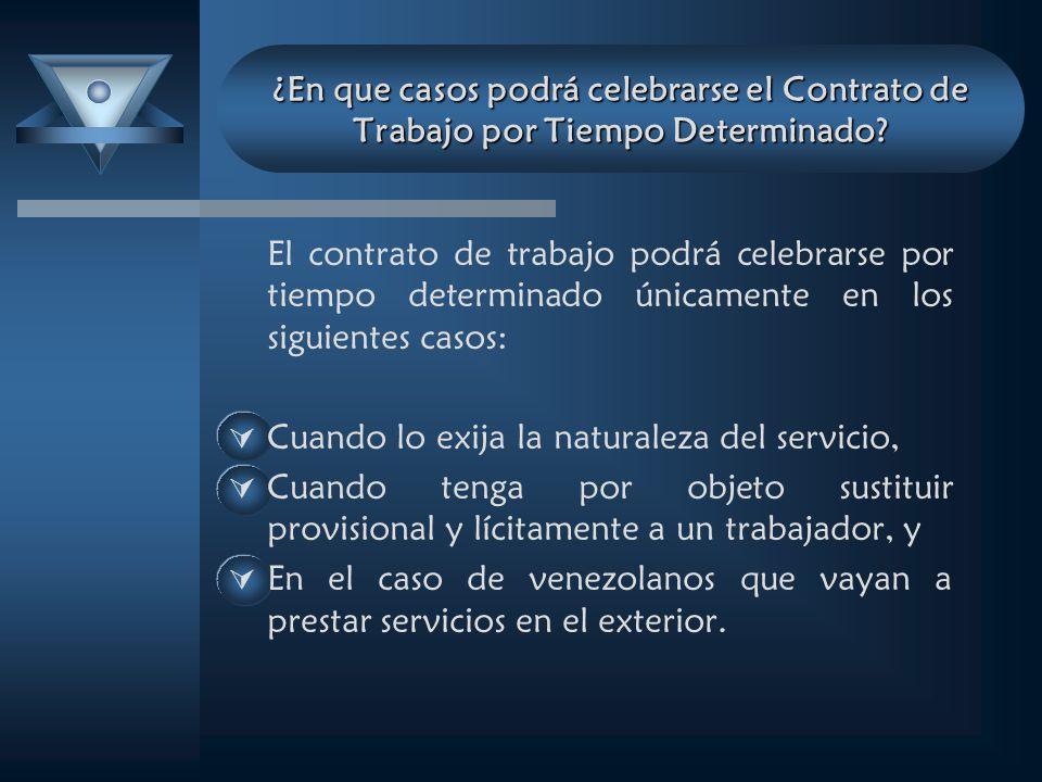 ¿En que casos podrá celebrarse el Contrato de Trabajo por Tiempo Determinado