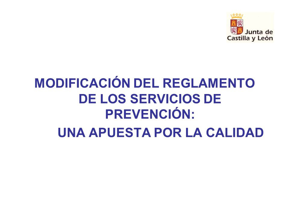 MODIFICACIÓN DEL REGLAMENTO DE LOS SERVICIOS DE PREVENCIÓN: UNA APUESTA POR LA CALIDAD