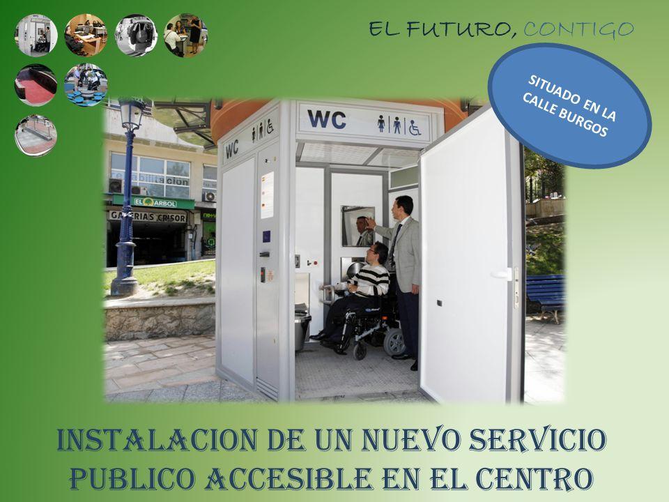 INSTALACION DE UN NUEVO SERVICIO PUBLICO ACCESIBLE EN EL CENTRO