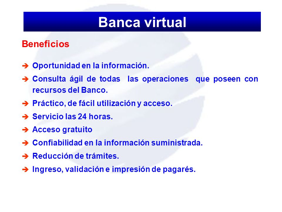 Banca virtual Beneficios Oportunidad en la información.