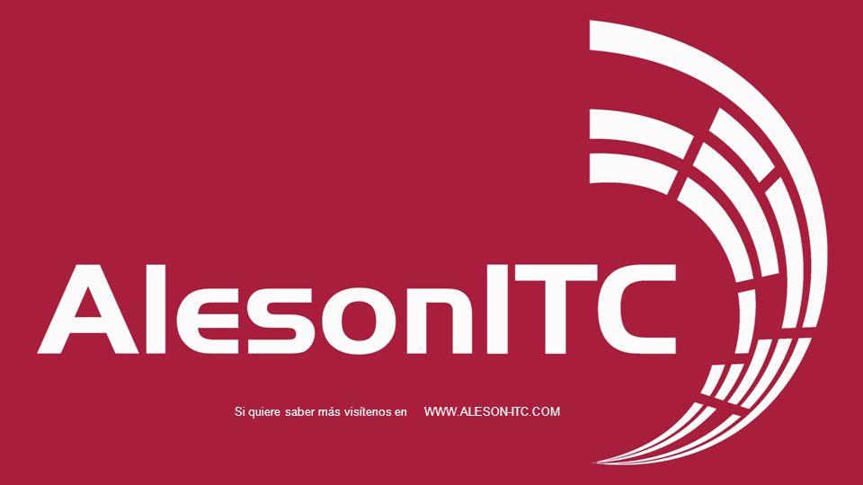 Si quiere saber más visítenos en WWW.ALESON-ITC.COM