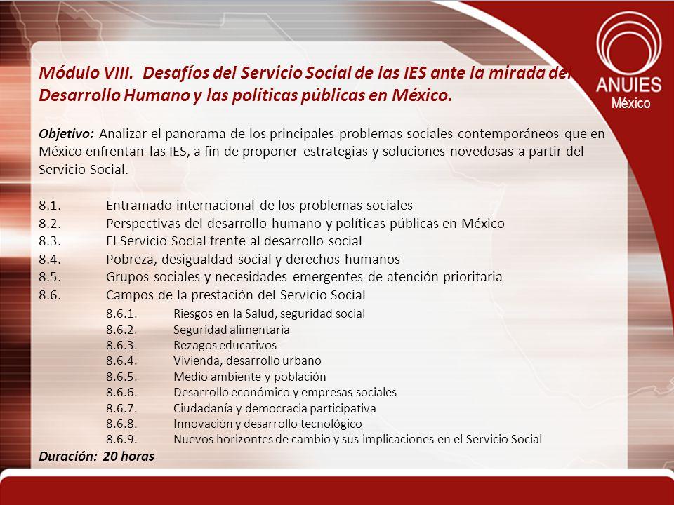 Módulo VIII. Desafíos del Servicio Social de las IES ante la mirada del Desarrollo Humano y las políticas públicas en México.