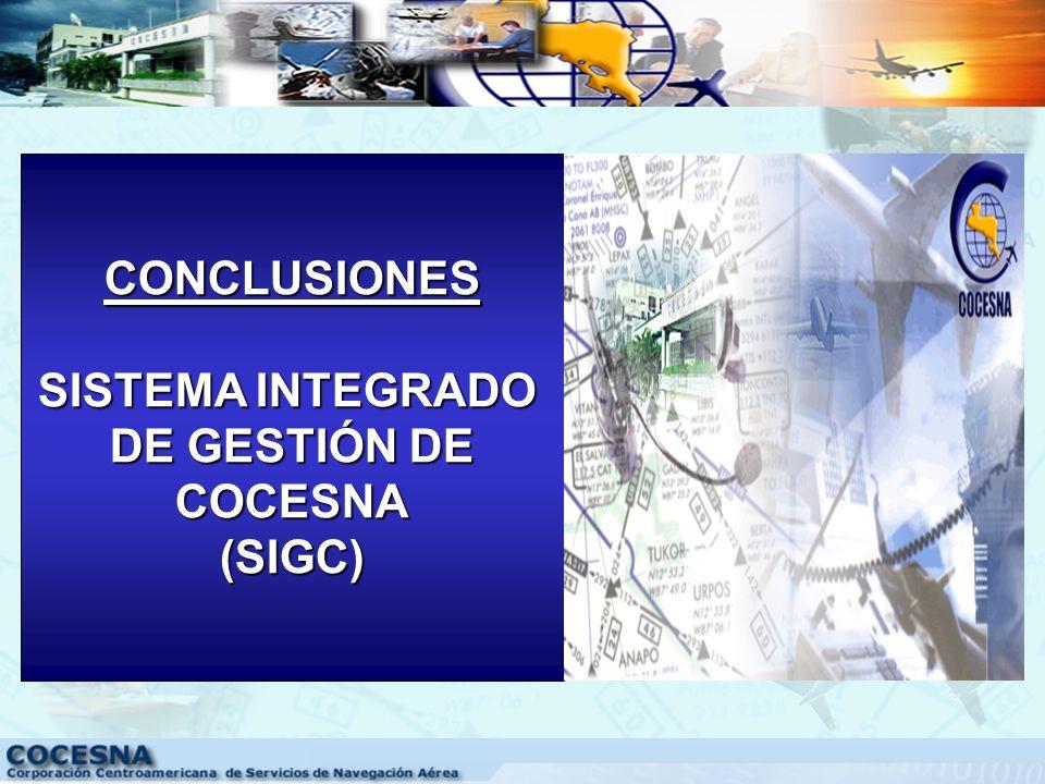CONCLUSIONES SISTEMA INTEGRADO DE GESTIÓN DE COCESNA (SIGC)