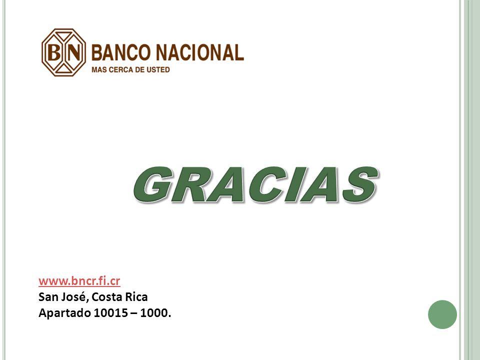 GRACIAS www.bncr.fi.cr San José, Costa Rica Apartado 10015 – 1000.