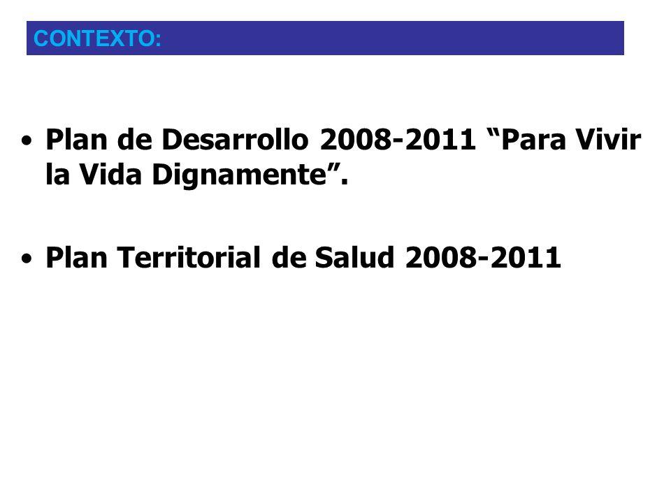 Plan de Desarrollo 2008-2011 Para Vivir la Vida Dignamente .