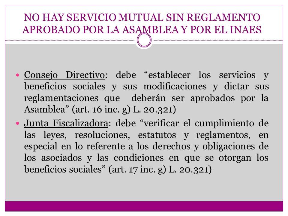 NO HAY SERVICIO MUTUAL SIN REGLAMENTO APROBADO POR LA ASAMBLEA Y POR EL INAES