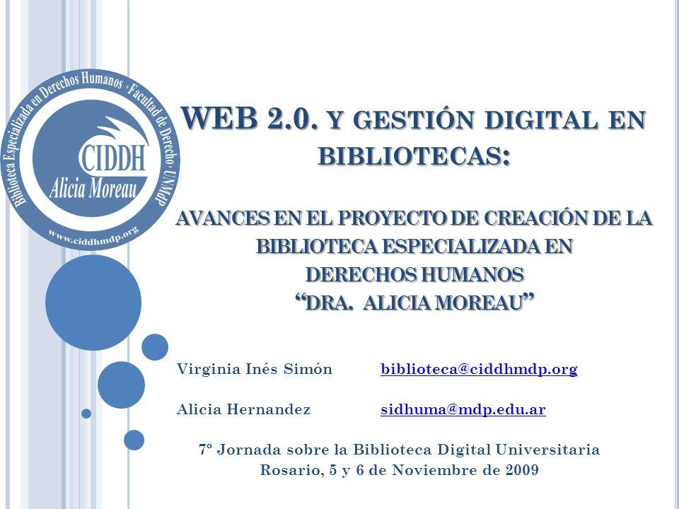 WEB 2.0. y gestión digital en bibliotecas: avances en el proyecto de creación de la biblioteca especializada en derechos humanos dra. alicia moreau