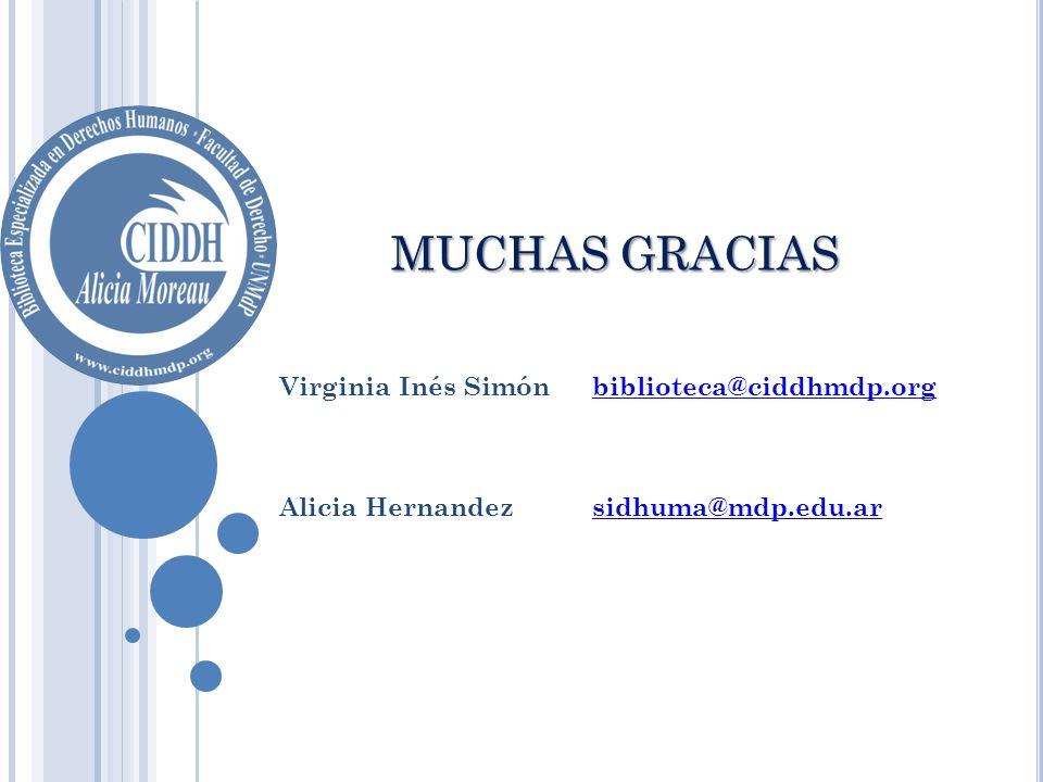 MUCHAS GRACIAS Virginia Inés Simón biblioteca@ciddhmdp.org