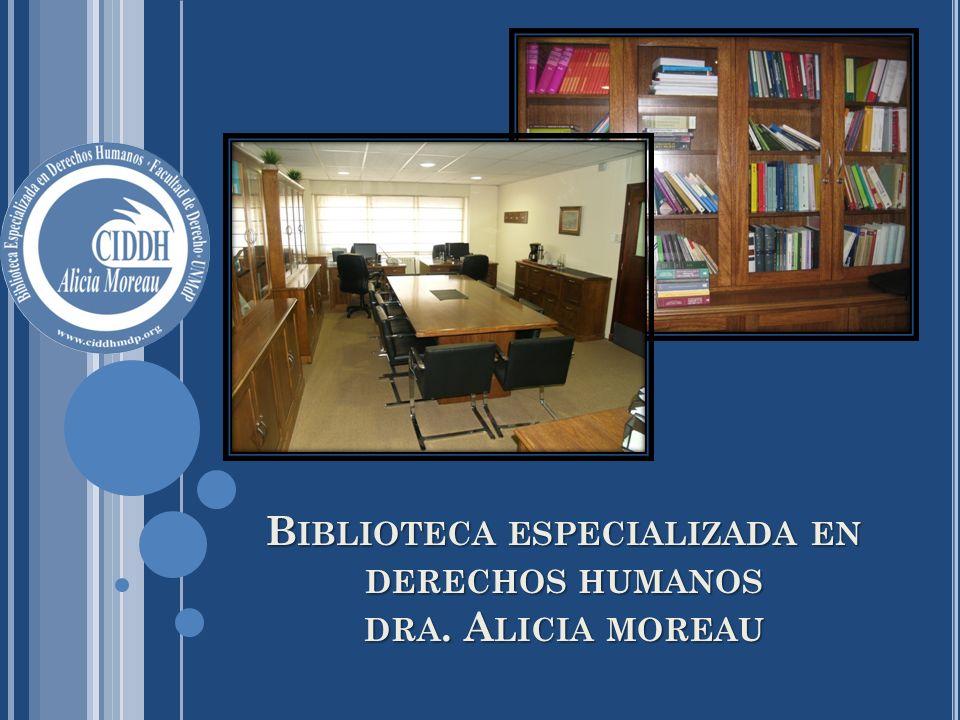 Biblioteca especializada en derechos humanos dra. Alicia moreau