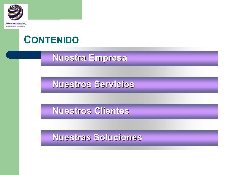 CONTENIDO Nuestra Empresa Nuestros Servicios Nuestros Clientes
