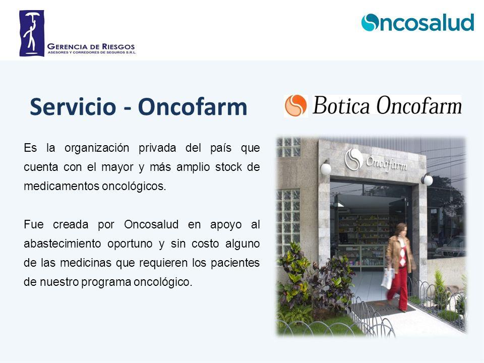 Servicio - Oncofarm Es la organización privada del país que cuenta con el mayor y más amplio stock de medicamentos oncológicos.
