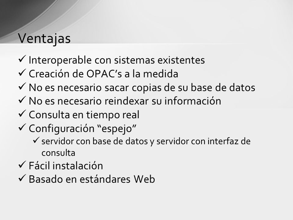 Ventajas Interoperable con sistemas existentes