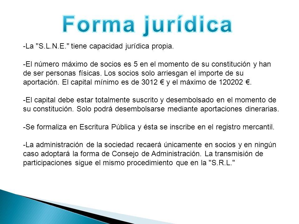 Forma jurídica -La S.L.N.E. tiene capacidad jurídica propia.