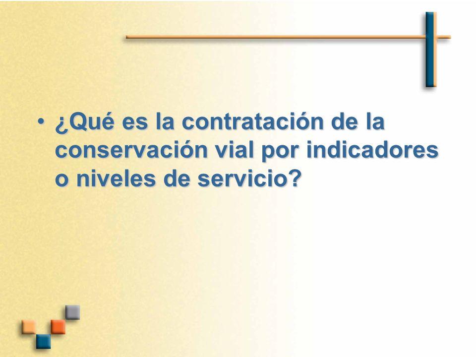 ¿Qué es la contratación de la conservación vial por indicadores o niveles de servicio