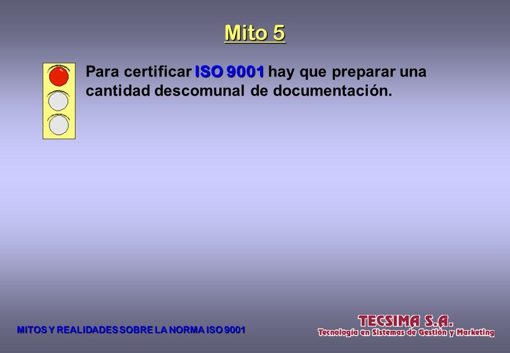 Mito 5 Para certificar ISO 9001 hay que preparar una cantidad descomunal de documentación.