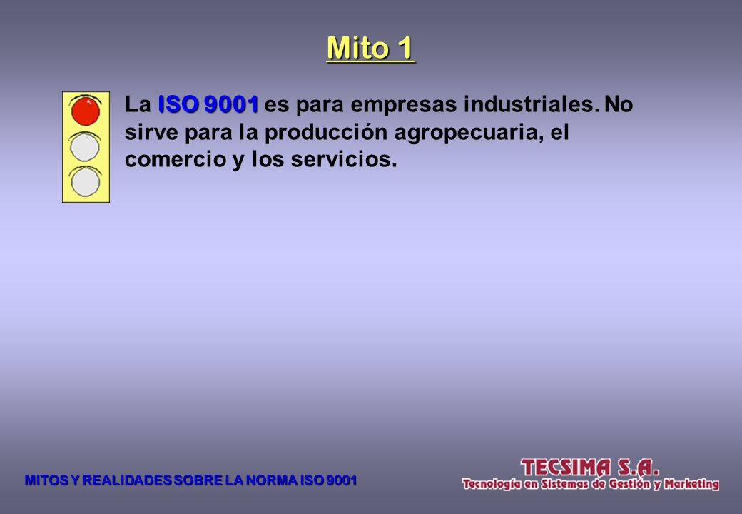 MITOS Y REALIDADES SOBRE LA NORMA ISO 9001