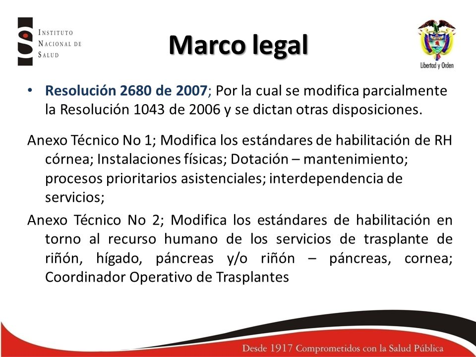 Marco legal Resolución 2680 de 2007; Por la cual se modifica parcialmente la Resolución 1043 de 2006 y se dictan otras disposiciones.