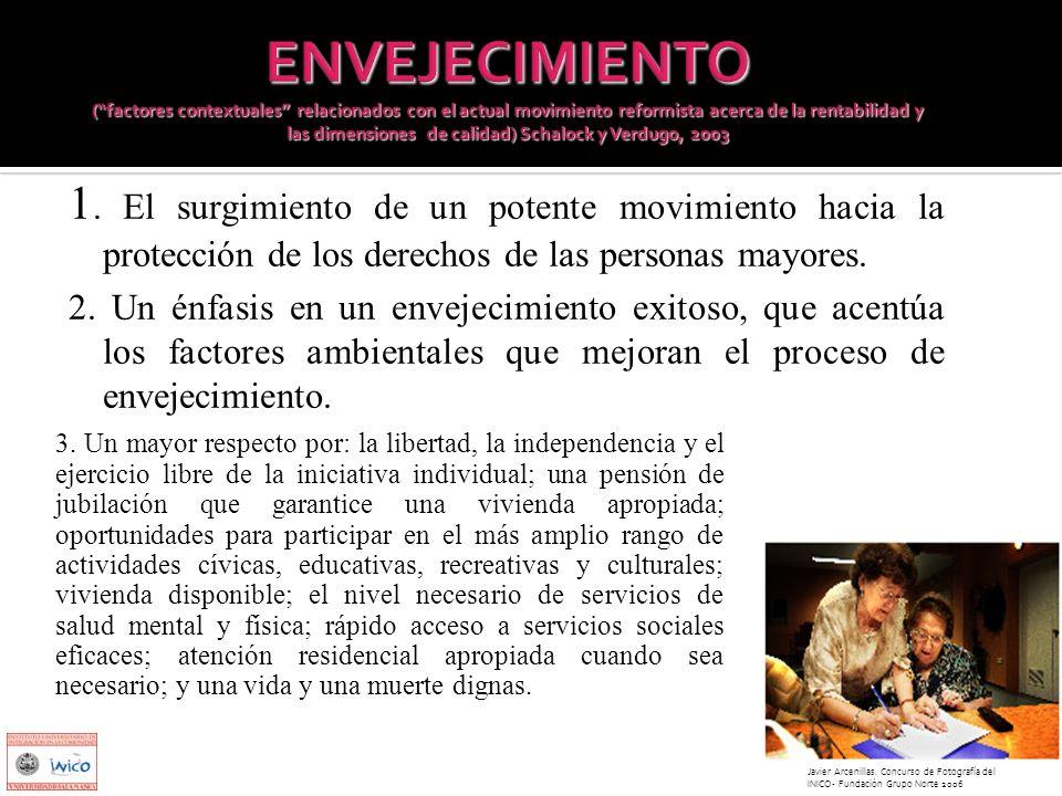 ENVEJECIMIENTO ( factores contextuales relacionados con el actual movimiento reformista acerca de la rentabilidad y las dimensiones de calidad) Schalock y Verdugo, 2003