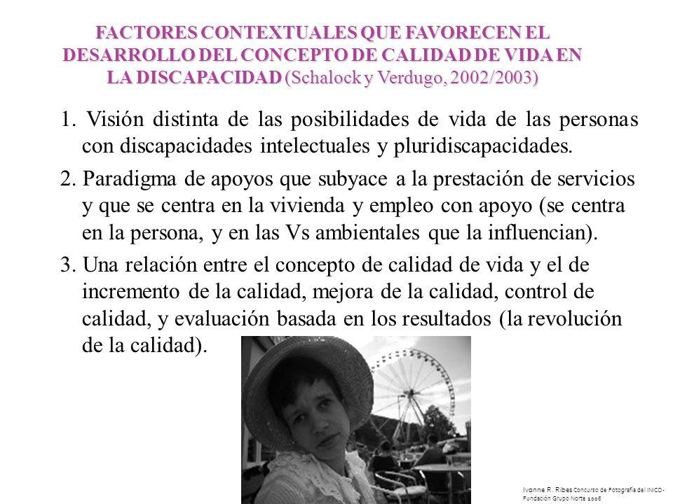 FACTORES CONTEXTUALES QUE FAVORECEN EL DESARROLLO DEL CONCEPTO DE CALIDAD DE VIDA EN LA DISCAPACIDAD (Schalock y Verdugo, 2002/2003)