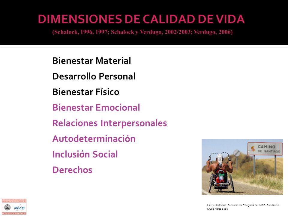 DIMENSIONES DE CALIDAD DE VIDA (Schalock, 1996, 1997; Schalock y Verdugo, 2002/2003; Verdugo, 2006)