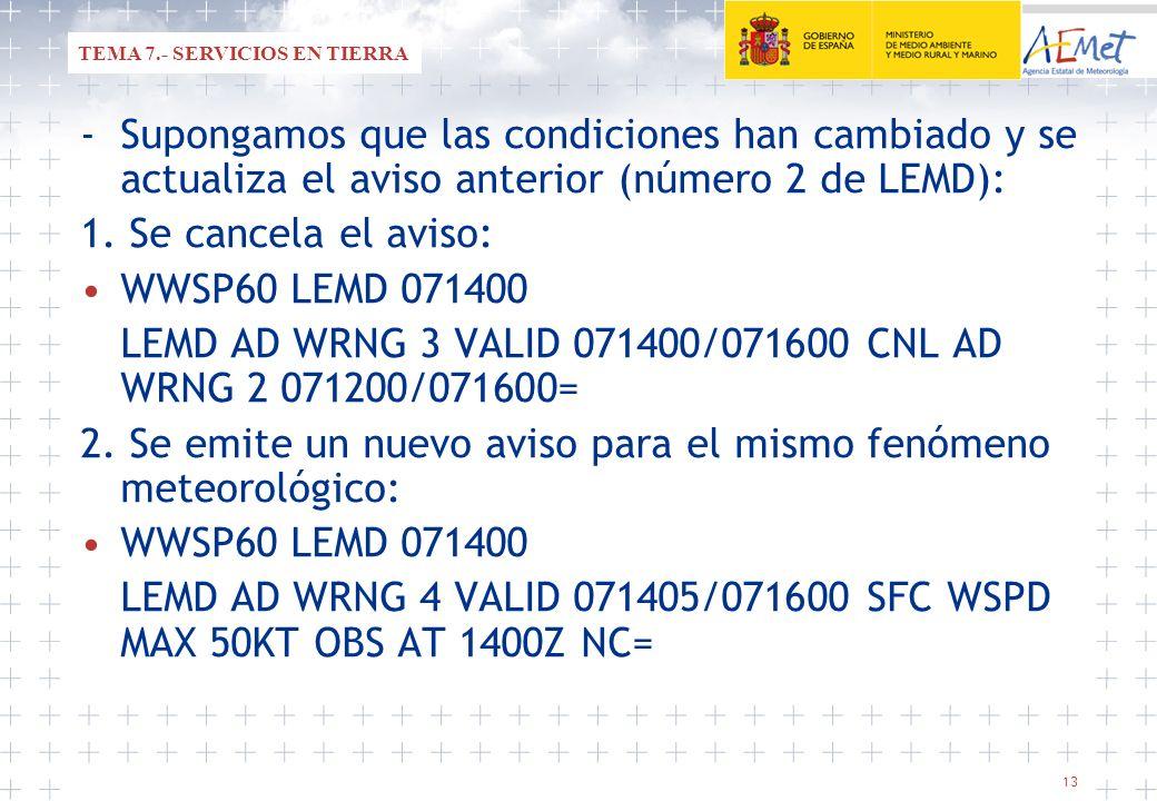 LEMD AD WRNG 3 VALID 071400/071600 CNL AD WRNG 2 071200/071600=