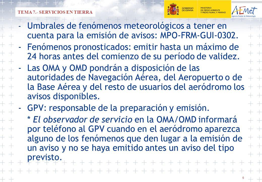 - GPV: responsable de la preparación y emisión.