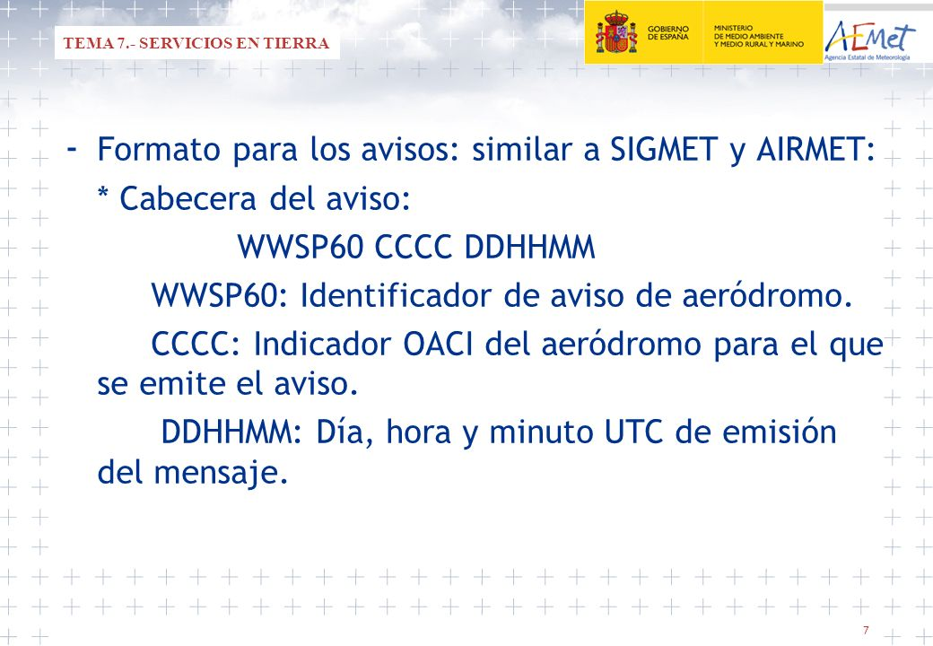 - Formato para los avisos: similar a SIGMET y AIRMET: