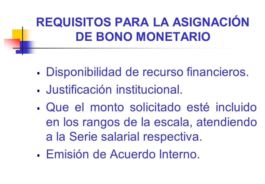 REQUISITOS PARA LA ASIGNACIÓN DE BONO MONETARIO