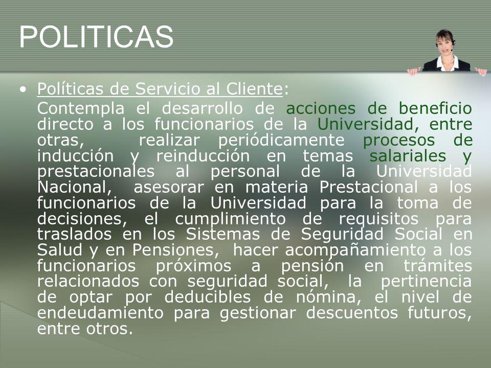 POLITICAS Políticas de Servicio al Cliente: