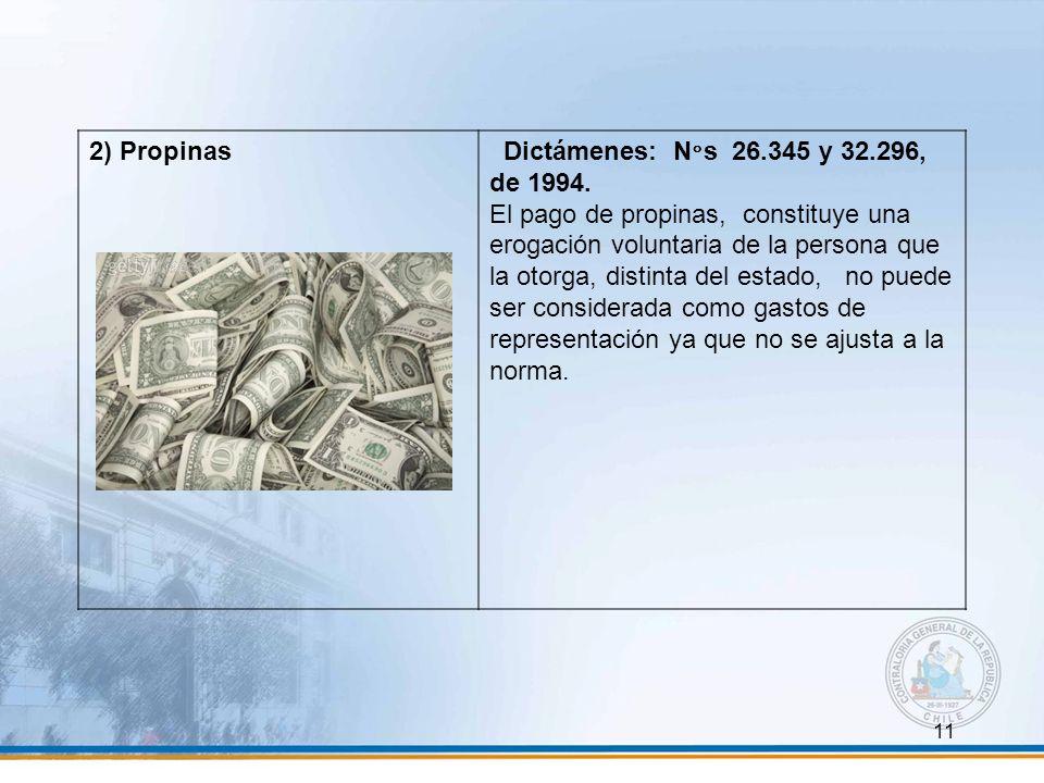 2) Propinas Dictámenes: N°s 26.345 y 32.296, de 1994.