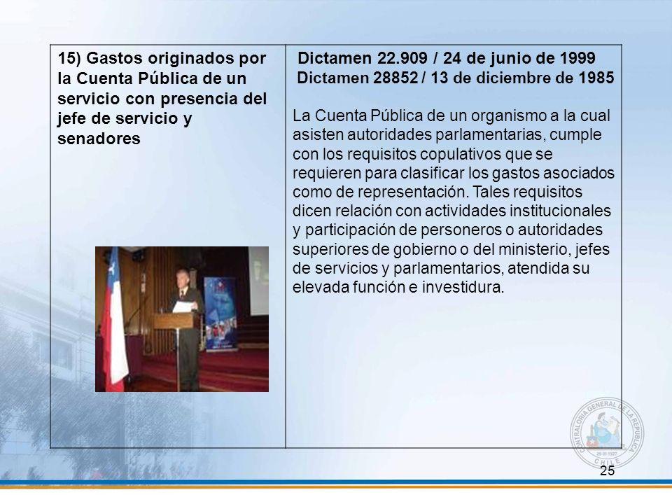 15) Gastos originados por la Cuenta Pública de un servicio con presencia del jefe de servicio y senadores