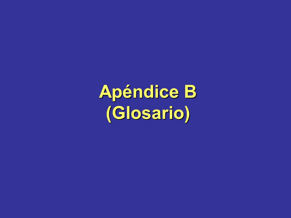 Apéndice B (Glosario) Slide 60. Appendix B (Terms and Definitions)