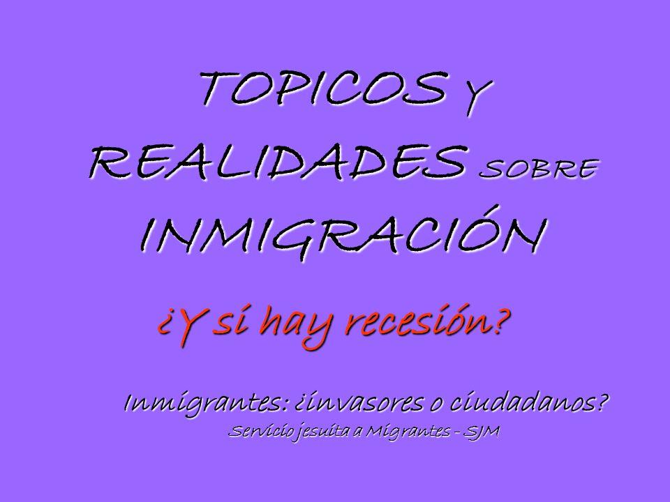 TOPICOS Y REALIDADES SOBRE INMIGRACIÓN